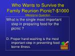 who wants to survive the family reunion picnic 1000 milestone question11