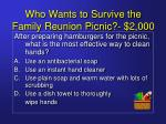 who wants to survive the family reunion picnic 2 000