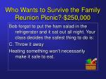 who wants to survive the family reunion picnic 250 00027