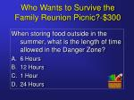 who wants to survive the family reunion picnic 300
