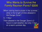 who wants to survive the family reunion picnic 3007