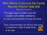 who wants to survive the family reunion picnic 32 000 milestone question21