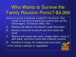 who wants to survive the family reunion picnic 4 000