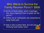 who wants to survive the family reunion picnic 5009