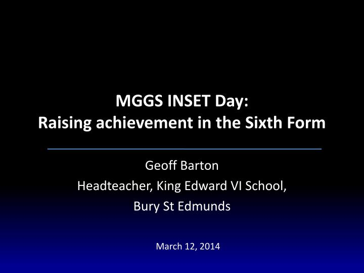 Mggs inset day raising achievement in the sixth form