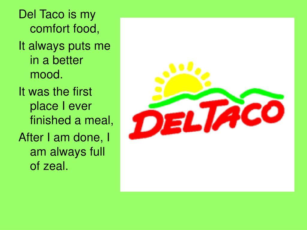Del Taco is my comfort food,