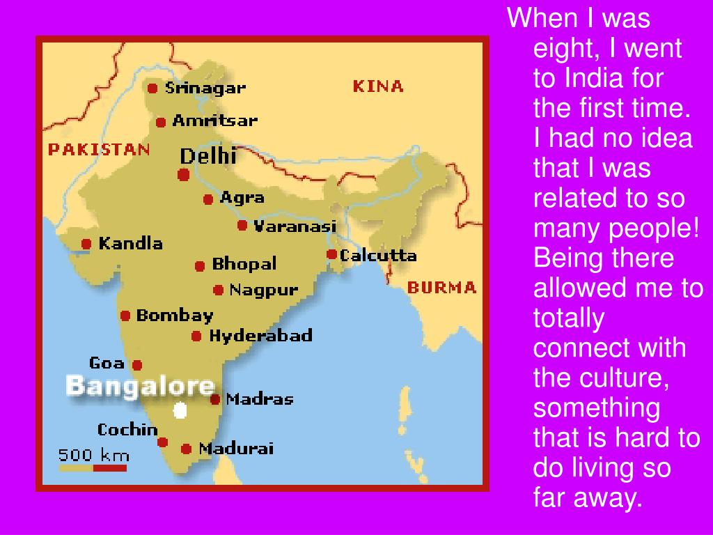 When I was eight, I went to India for the first time. I had no idea that I was related to so many people! Being there allowed me to totally connect with the culture, something that is hard to do living so far away.