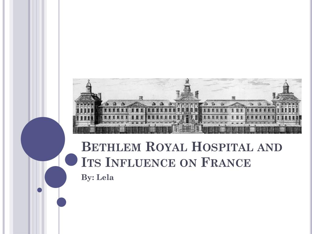 bethlem royal hospital and its influence on france l.