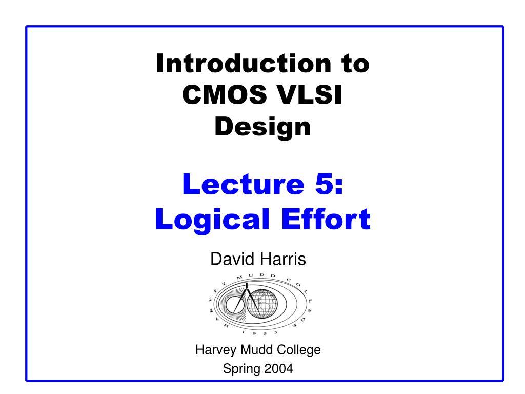 introduction to cmos vlsi design lecture 5 logical effort l.