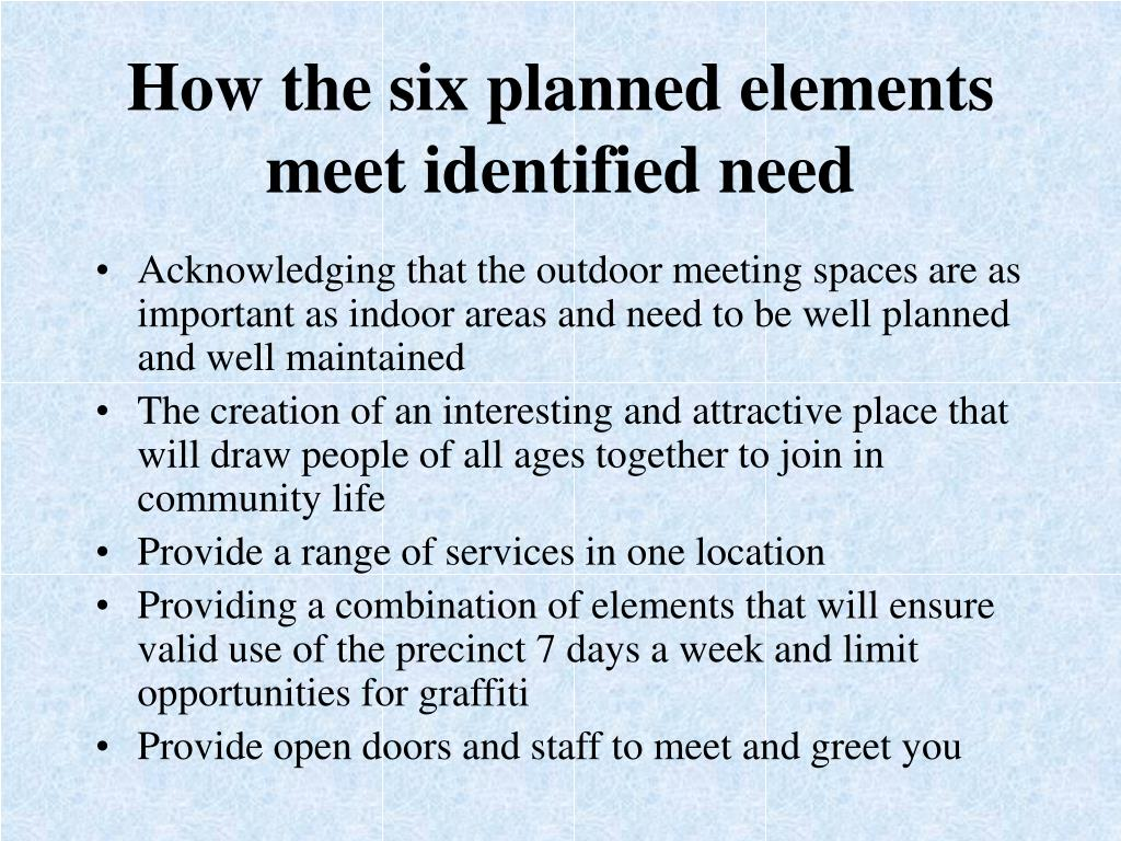 How the six planned elements meet identified need
