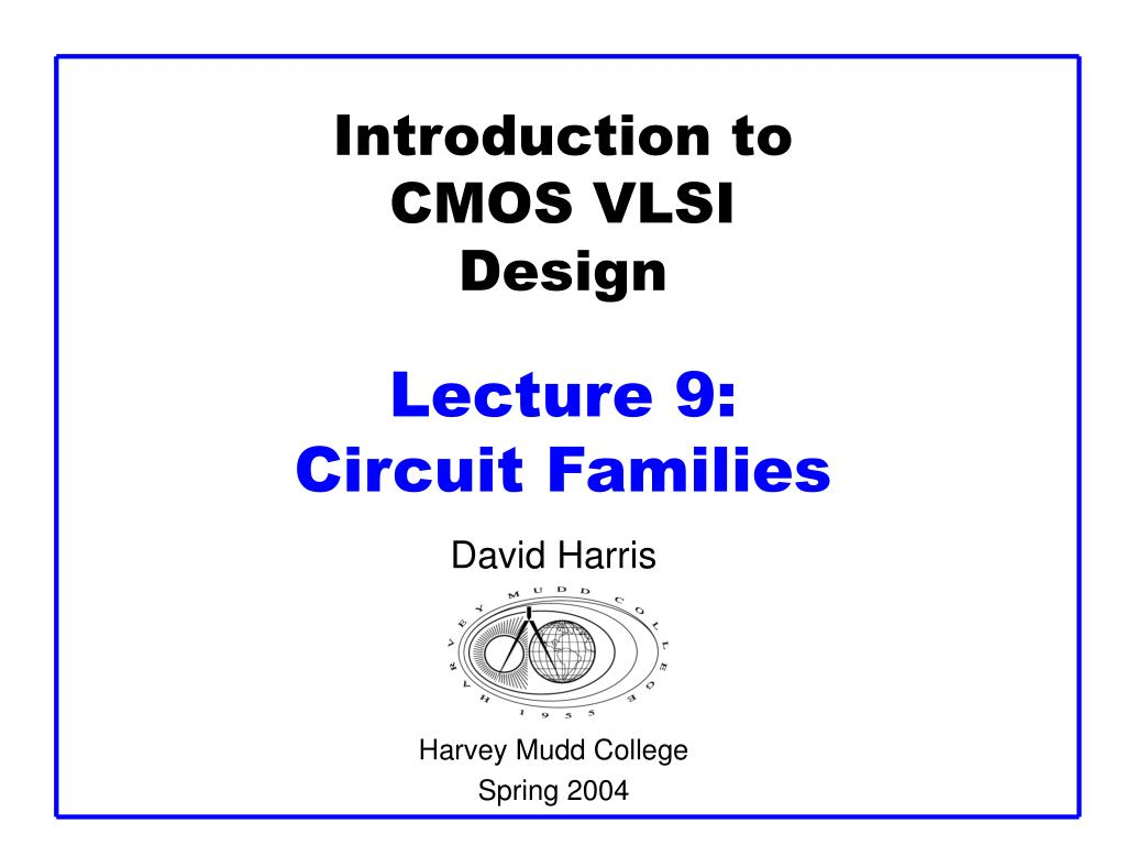 introduction to cmos vlsi design lecture 9 circuit families l.