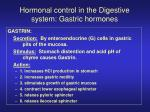 hormonal control in the digestive system gastric hormones