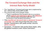 the forward exchange rate and the interest rate parity model