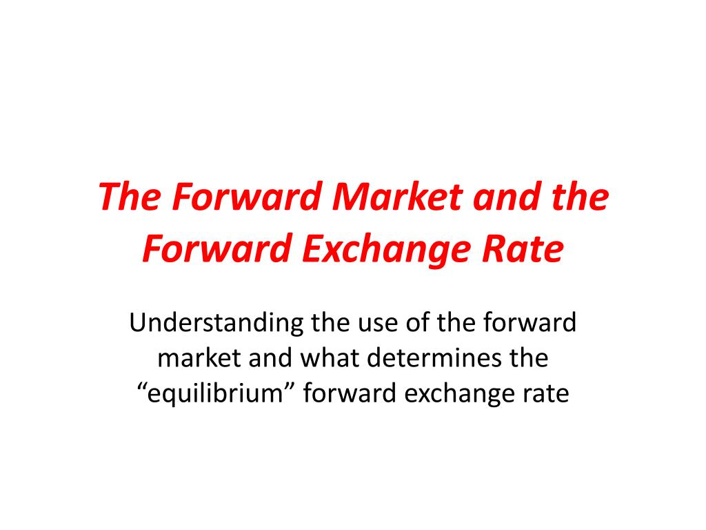 the forward market and the forward exchange rate l.