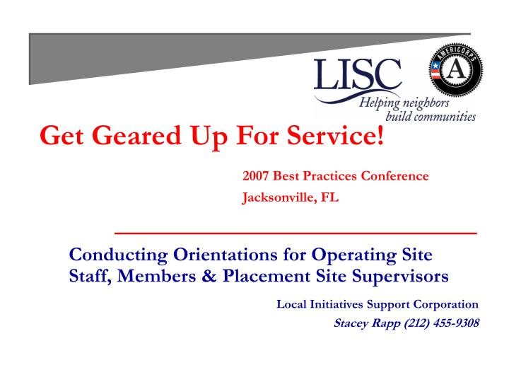 Get geared up for service 2007 best practices conference jacksonville fl