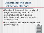 determine the data collection method