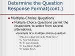 determine the question response format cont7