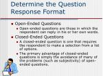 determine the question response format
