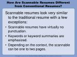 how are scannable resumes different from conventional resumes