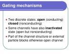 gating mechanisms