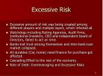 excessive risk