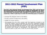 2011 2012 parent involvement plan pip