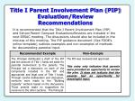 title i parent involvement plan pip evaluation review recommendations