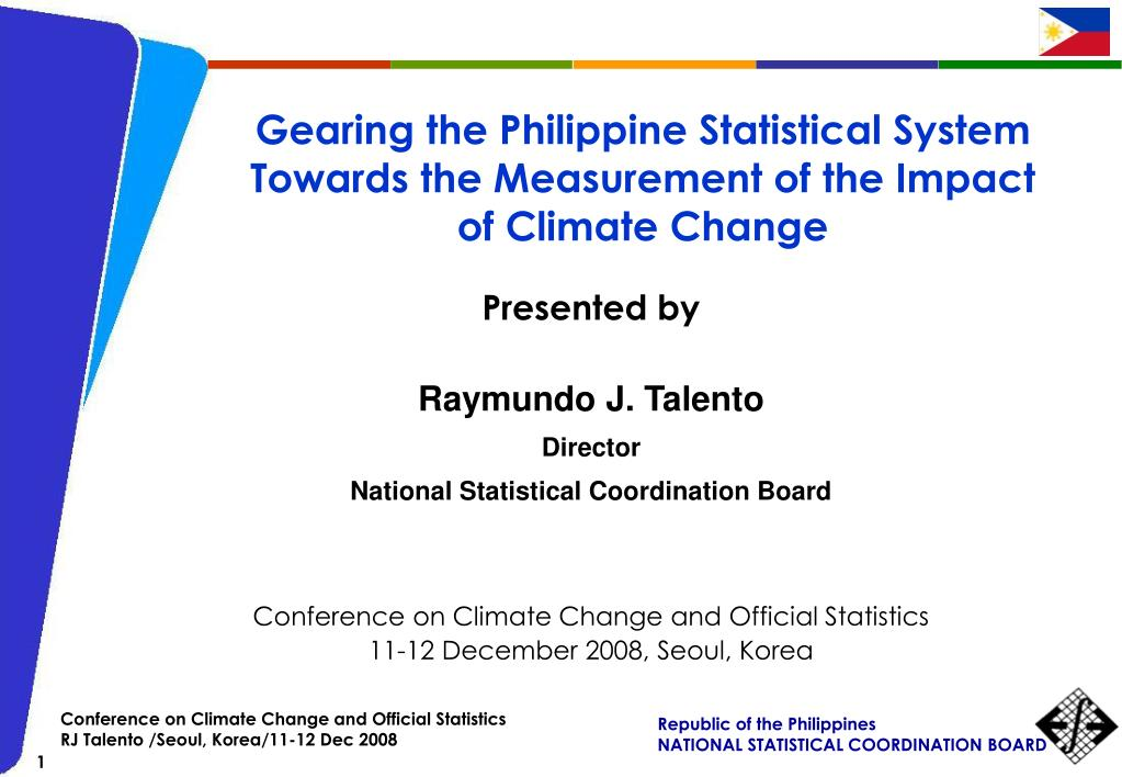 gearing the philippine statistical system towards the measurement of the impact of climate change l.