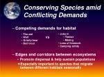 conserving species amid conflicting demands