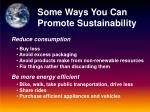 some ways you can promote sustainability