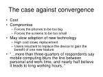 the case against convergence