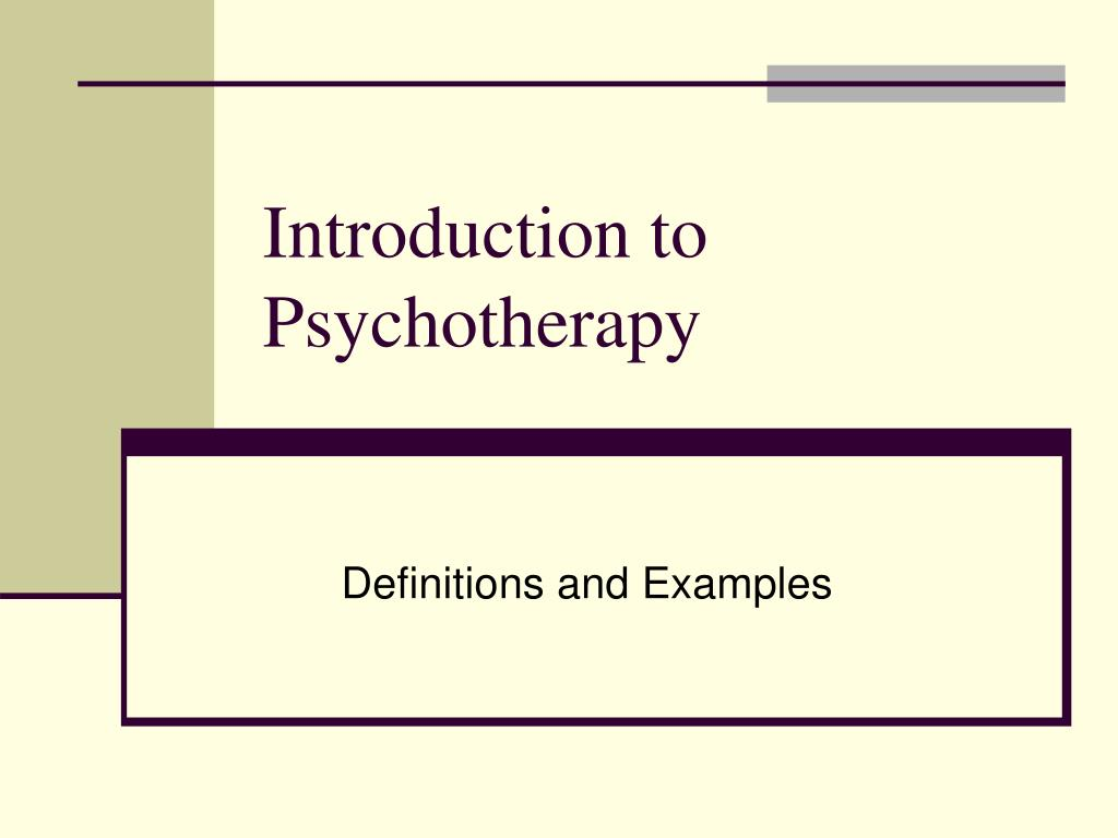 introduction to psychotherapy l.