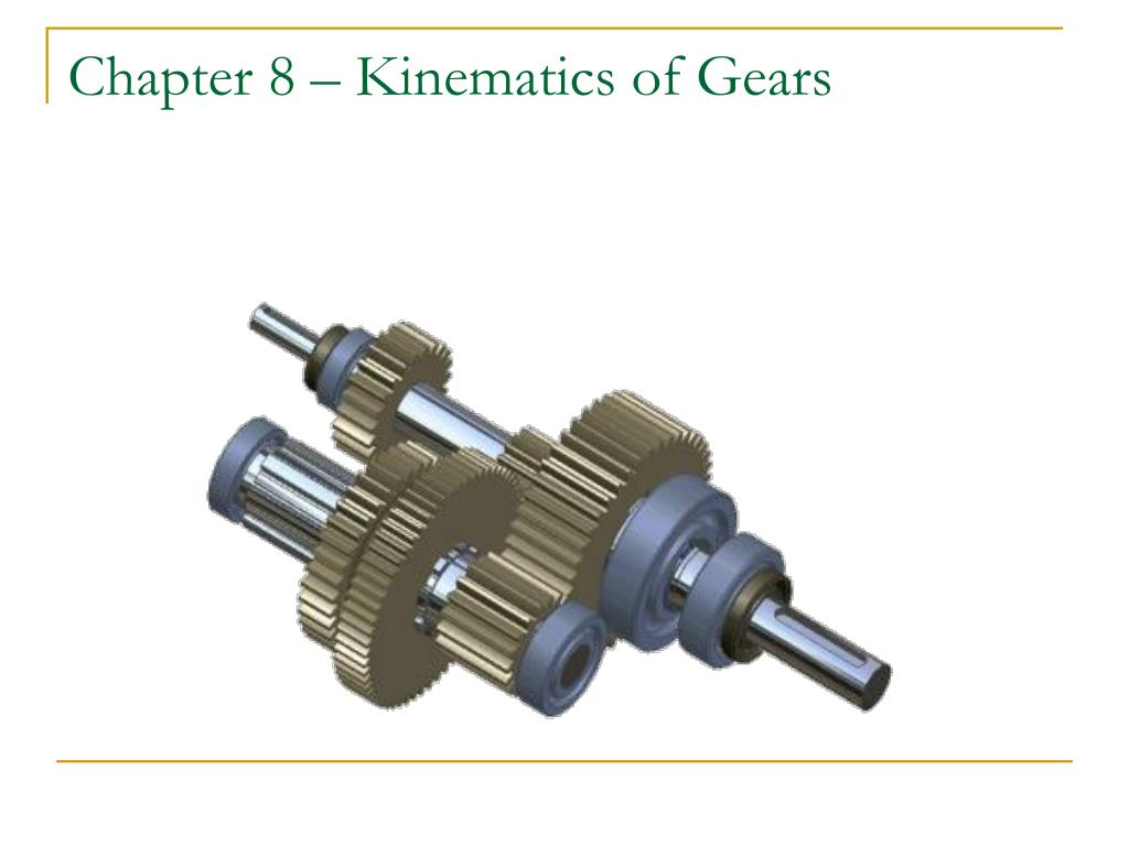 chapter 8 kinematics of gears l.