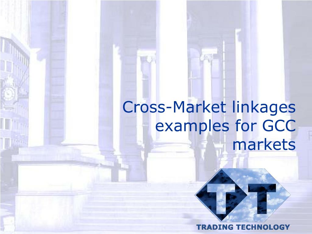 cross market linkages examples for gcc markets l.