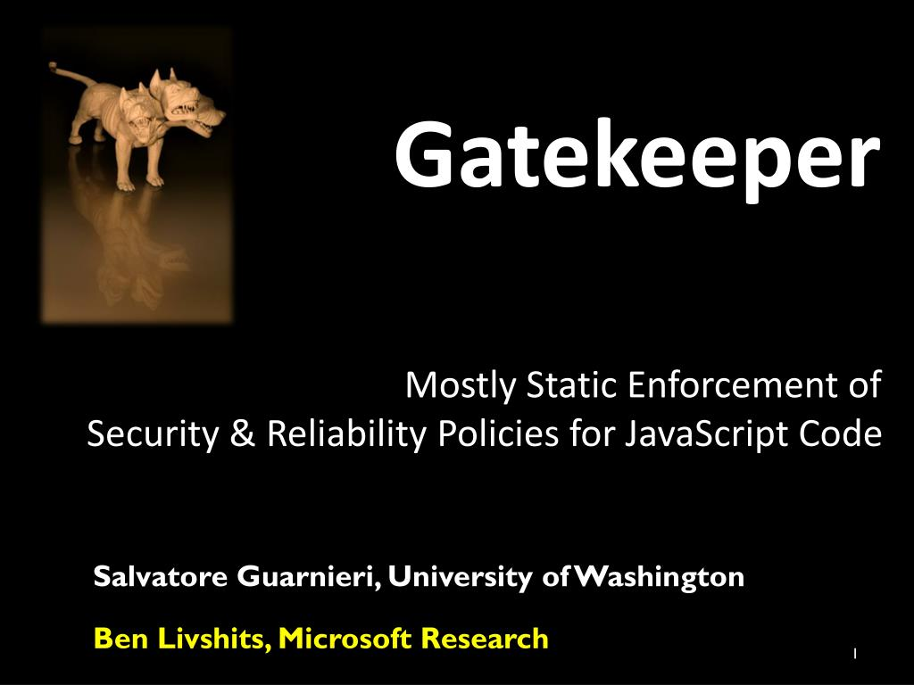 gatekeeper mostly static enforcement of security reliability policies for javascript code l.