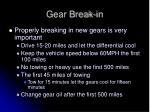 gear break in