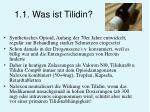 1 1 was ist tilidin
