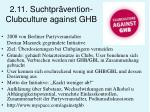 2 11 suchtpr vention clubculture against ghb