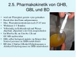 2 5 pharmakokinetik von ghb gbl und bd