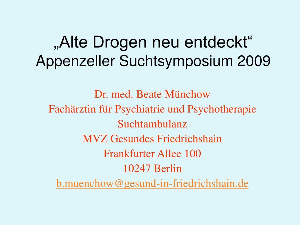 alte drogen neu entdeckt appenzeller suchtsymposium 2009 l.