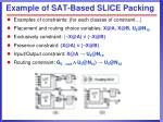example of sat based slice packing