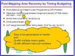 post mapping area recovery by timing budgeting