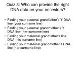 quiz 3 who can provide the right dna data on your ancestors