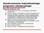 konstruowanie indywidualnego programu edukacyjnego13
