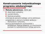 konstruowanie indywidualnego programu edukacyjnego28