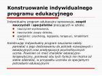konstruowanie indywidualnego programu edukacyjnego5