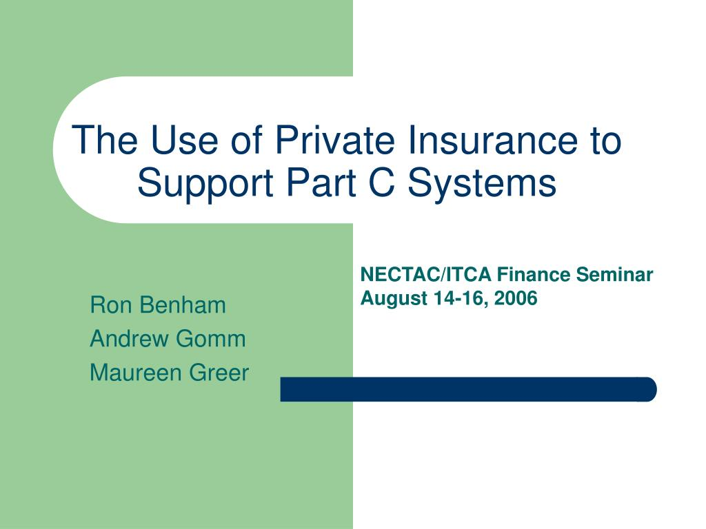 the use of private insurance to support part c systems l.