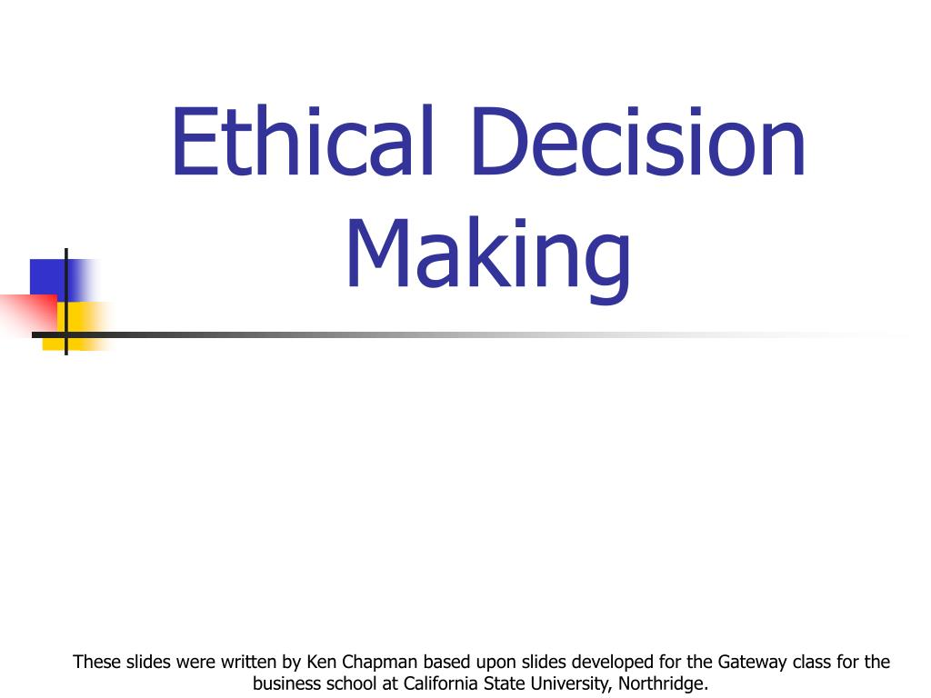 ethical decision making l.