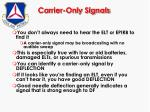 carrier only signals
