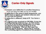 carrier only signals83